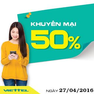 Khuyến mãi 50% Viettel khi nạp tiền ngày 27/4/2016