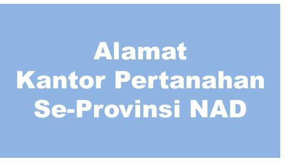 Alamat Kantor Pertanahan Kabupaten dan Kota Se-Provinsi Aceh