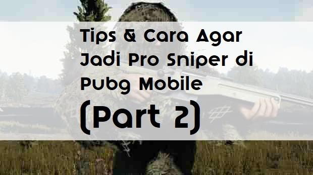 menggunakan sniper pubg mobile