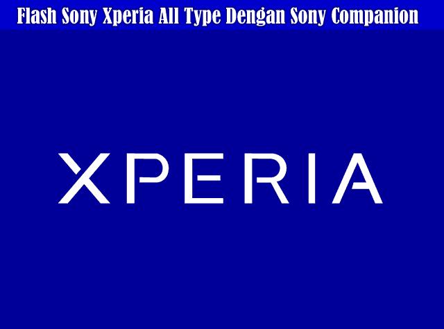 Cara Flash Sony Xperia All Type Dengan Sony Companion