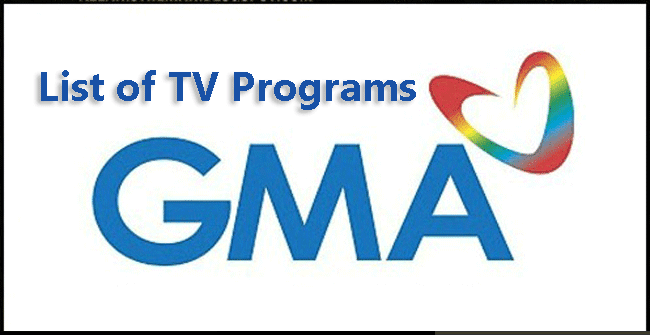 GMA List of TV Programs