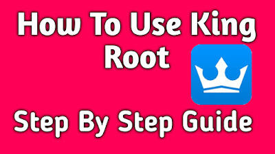 How To  Use KingRoot 2018: Root Your Phone Easily With KingRoot