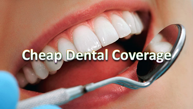 Cheap Dental Coverage