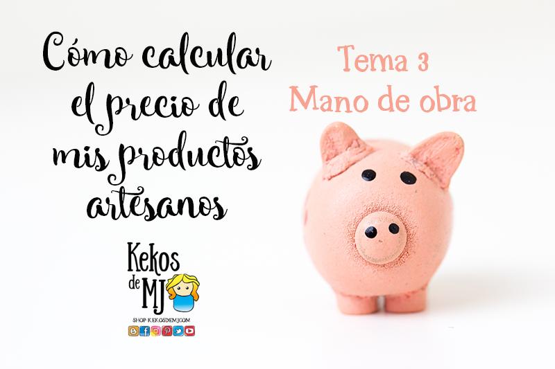 C mo calcular el precio de mis productos artesanos tema 3 for Precios mano de obra construccion 2016 espana