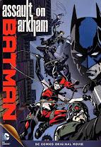 Batman: El asalto de Arkham<br><span class='font12 dBlock'><i>(Batman: Assault on Arkham)</i></span>