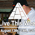 Live This Week: August 13th - 19th, 2017