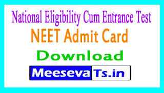 National Eligibility Cum Entrance Test NEET Admit Card Download
