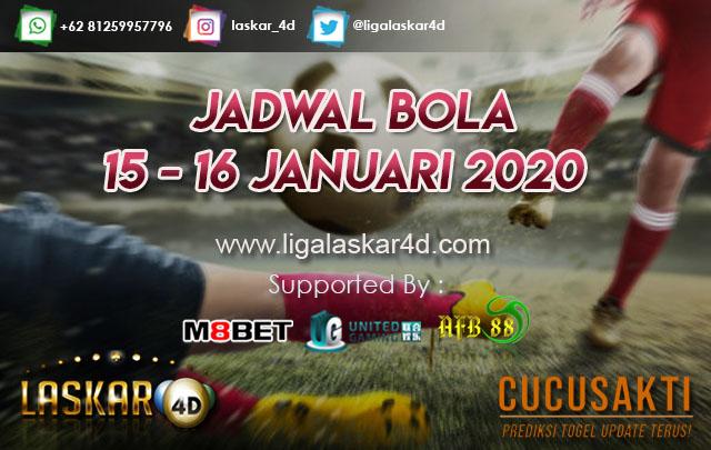 JADWAL BOLA JITU TANGGAL 15 – 16 JANUARI 2020