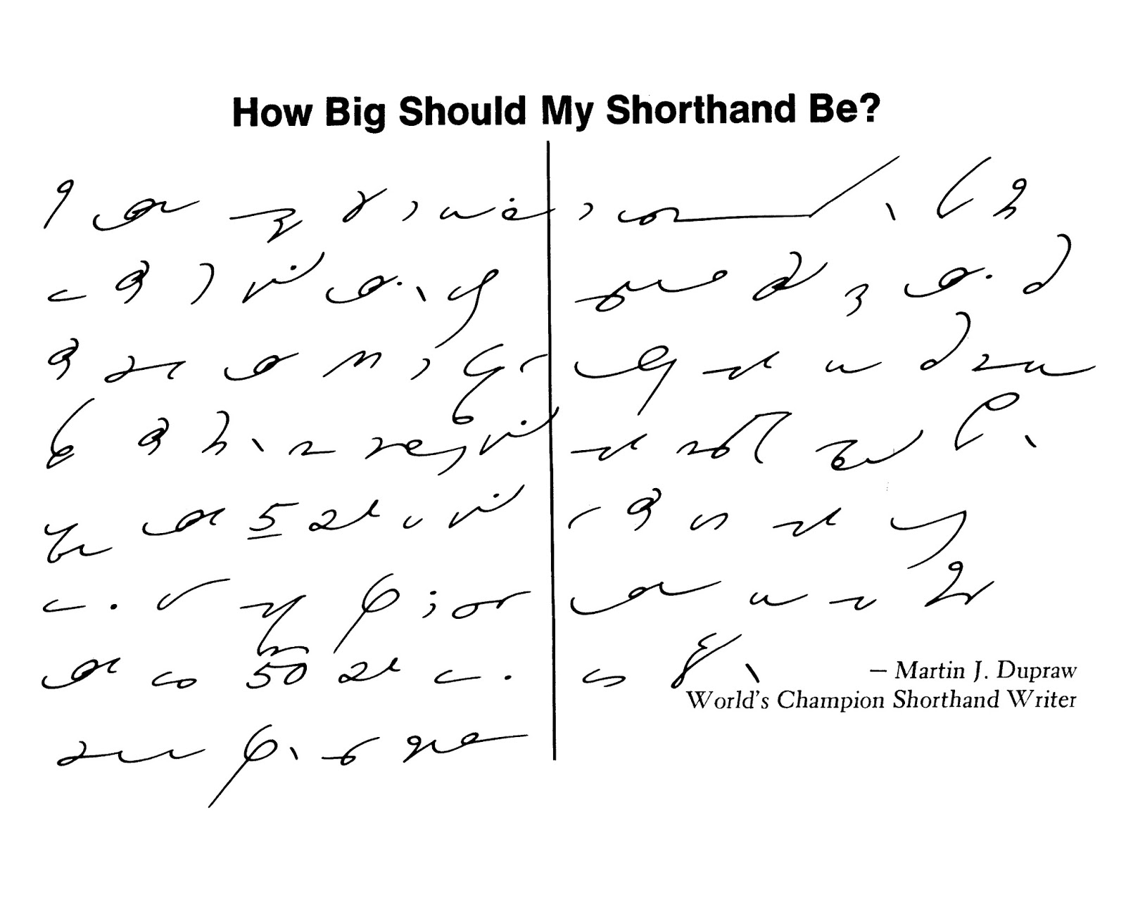 what is shorthand writing This is a shorthand which uses only the lower case letters of the alphabet and saves 60% of the writing.