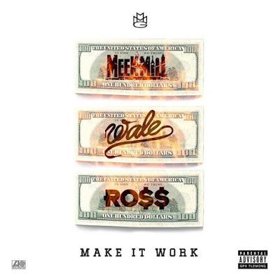 """RICK ROSS """"Make It Work"""" (feat. Meek Mill, Wale)"""