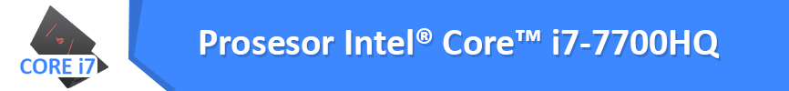 Prosesor Intel Core i7-7700HQ #WEAREROG