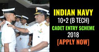 Indian Navy Recruitment 2018 - For 10+2 (B.Tech.) Cadet Entry Scheme Apply Online