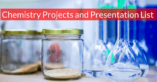 Chemistry Projects and Presentation List