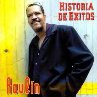 HISTORIA DE EXITOS - RAULIN ROSENDO (2002)