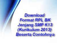 Download Format  RPL BK Jenjang SMP K13 ( Kurikulum 2013 )  Beserta Contohnya