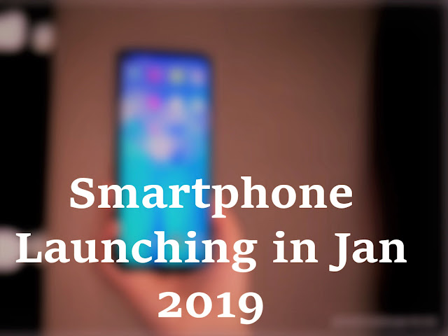 Smartphones Launching in January 2019