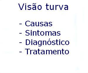 Visão turva causas sintomas diagnóstico tratamento prevenção riscos complicações