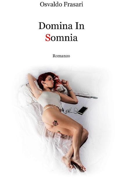 Ti segnalo un libro: DOMINA IN SOMNIA di Osvaldo Frasari