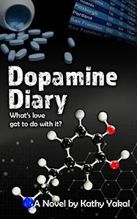 Dopamine Diary - a novel by Kathy Yakal