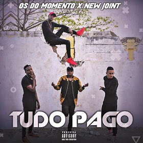 Os do Momento & New Joint - Tudo Pago