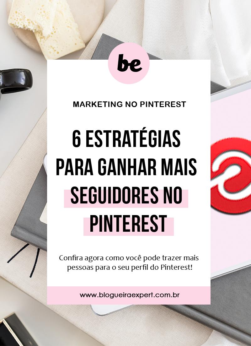 Como ganhar seguidores no Pinterest - 6 Estratégias