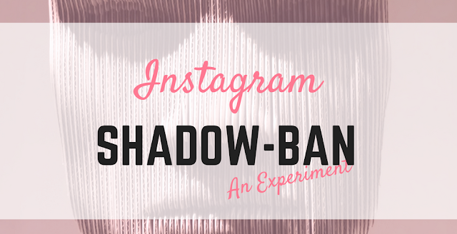 Instagram SHADOWBAN: an experiment!