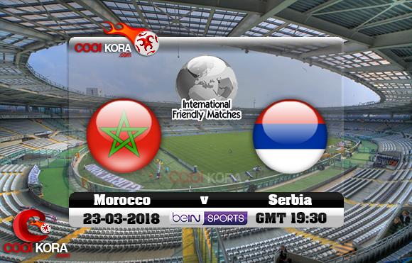مشاهدة مباراة المغرب وصربيا اليوم 23-3-2018 مباراة ودية