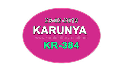 KeralaLotteryResult.net, kerala lottery kl result, yesterday lottery results, lotteries results, keralalotteries, kerala lottery, keralalotteryresult, kerala lottery result, kerala lottery result live, kerala lottery today, kerala lottery result today, kerala lottery results today, today kerala lottery result, Karunya lottery results, kerala lottery result today Karunya, Karunya lottery result, kerala lottery result Karunya today, kerala lottery Karunya today result, Karunya kerala lottery result, live Karunya lottery KR-384, kerala lottery result 23.02.2019 Karunya KR 384 23 February 2019 result, 23 02 2019, kerala lottery result 23-02-2019, Karunya lottery KR 384 results 23-02-2019, 23/02/2019 kerala lottery today result Karunya, 23/02/2019 Karunya lottery KR-384, Karunya 23.02.2019, 23.02.2019 lottery results, kerala lottery result February 23 2019, kerala lottery results 23th February 2019, 23.02.2019 week KR-384 lottery result, 23.02.2019 Karunya KR-384 Lottery Result, 23-02-2019 kerala lottery results, 23-02-2019 kerala state lottery result, 23-02-2019 KR-384, Kerala Karunya Lottery Result 23/02/2019