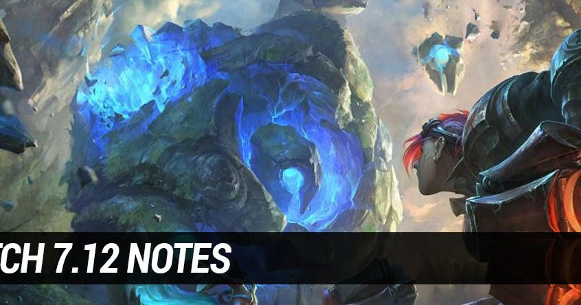 Surrender at 20: Patch 7.12 Notes