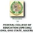 FCE (Special) Oyo 2018/2019 Post-UTME (NCE) Screening Form Out