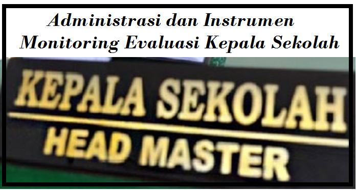 Administrasi Kepala Sekolah dan Instrumen Monitoring Evaluasi Kepala Sekolah