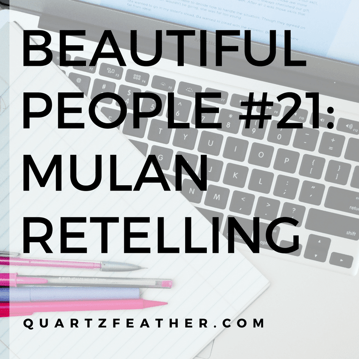 Beautiful People #21: Mulan Retelling