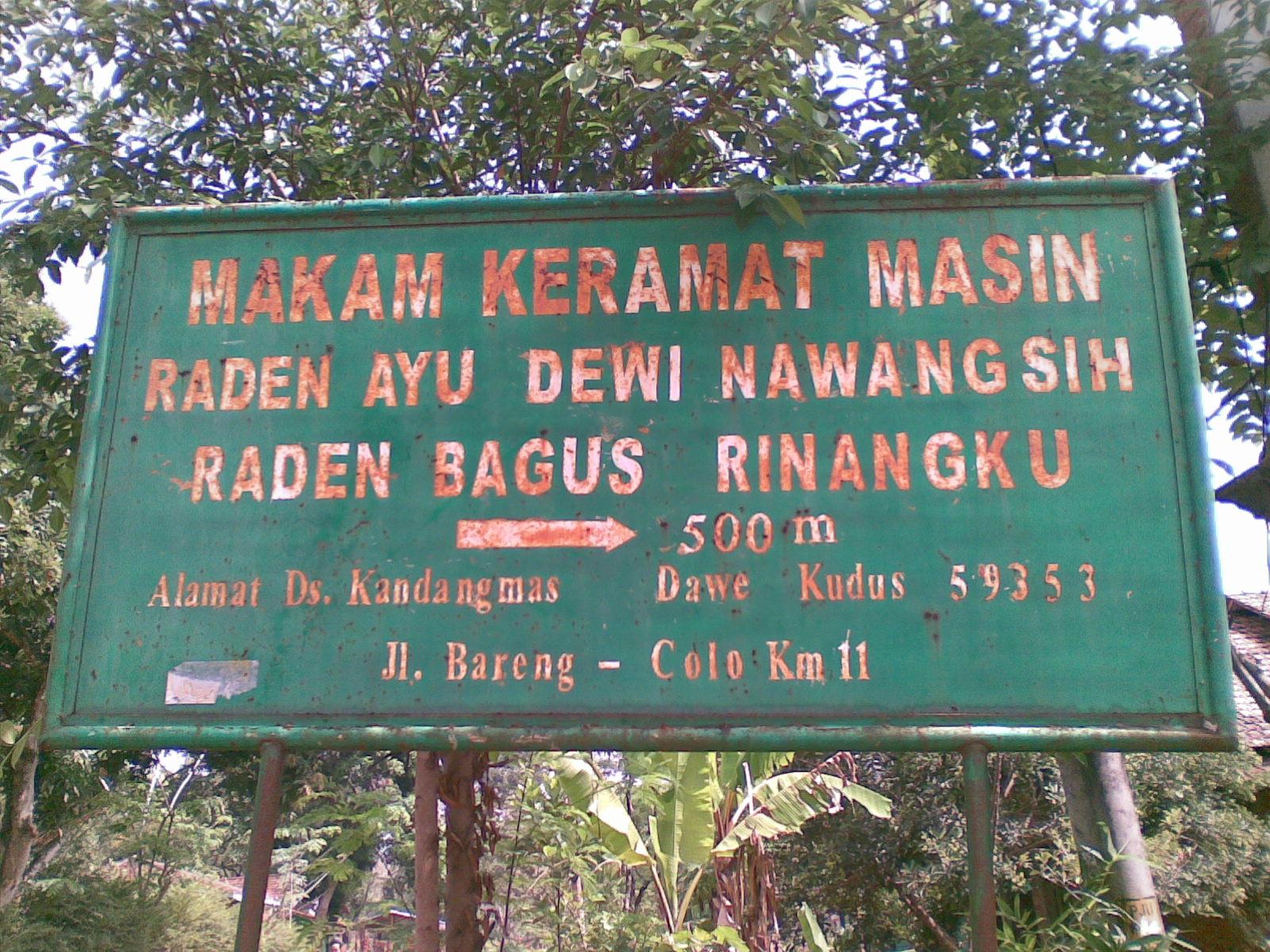 Makam tersebut dikenal sebagai Makam Keramat Masin Raden Bagus Rinangku dan  Raden Ayu Dewi Nawangsih. Dibawah ini adalah gambar papan ketika hendak  masuk ke ... 81ad67020f