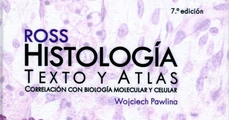 HISTOLOGÍA Ross Texto y Atlas | Libros De Medicina UNICAH