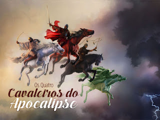 OS QUATRO CAVALEIROS DO APOCALIPSE - AP 6:1-8
