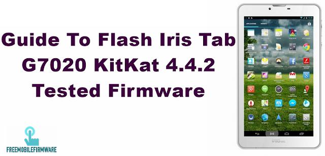 Guide To Flash Iris Tab G7020 KitKat 4.4.2 Tested Firmware Via SP Flashtool (mobilis network unlock)