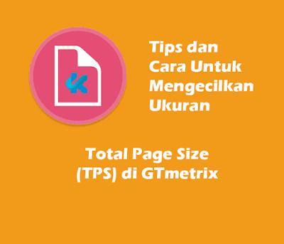 Tips Dan Cara Untuk Mengecilkan Ukuran Total Page Size di GTmetrix
