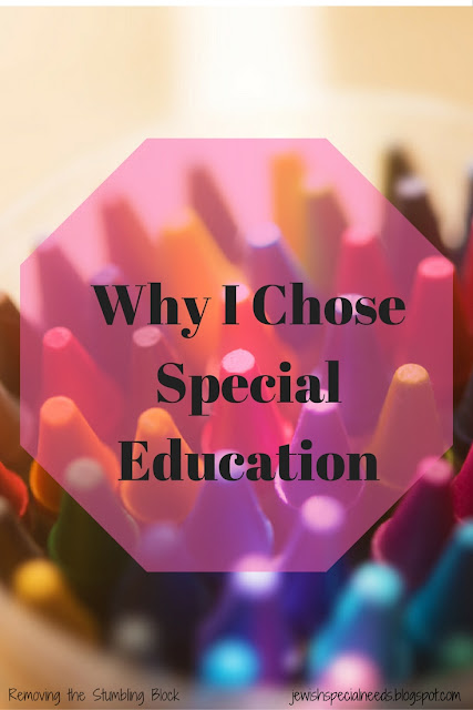 Why I Chose Special Education; Removing the Stumbling Block