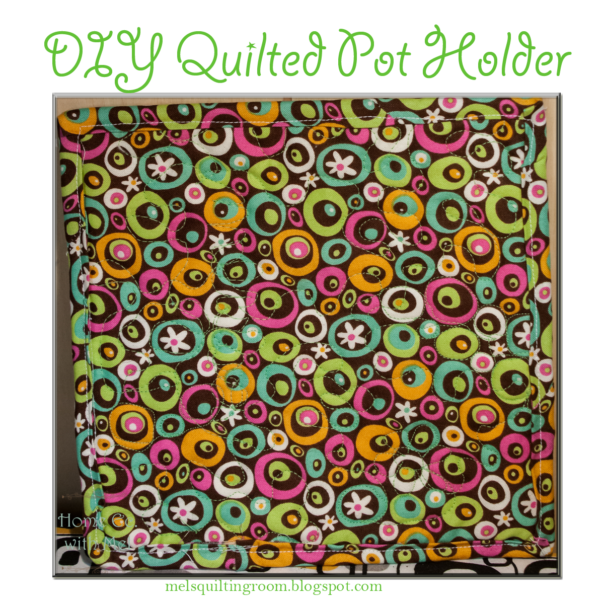 How To Make Quilted Potholders The Quilting Room With Mel