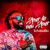 Tchobolito Mrpapel - Amor Do Meu Amor (Afro Pop) [Download] mp3