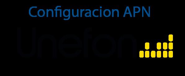 Configuracion de APN Unefon