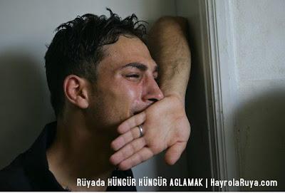 hungur-aglamak-aglama-hüngür-ağlamak-ağlama-aglamasi-ağlaması-ruyada-gormek-nedir-gorulmesi-ne-anlama-gelir-dini-ruya-tabiri-tabirleri-islami-ruya-tabiri-yorumlari-kitabi-ruya-yorumu-hayrolaruya.com