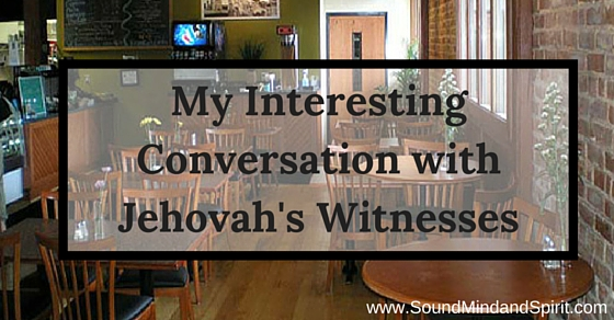 My interesting conversation with Jehovah's Witnesses