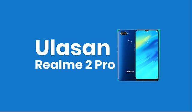 Ulasan Realme 2 Pro Indonesia