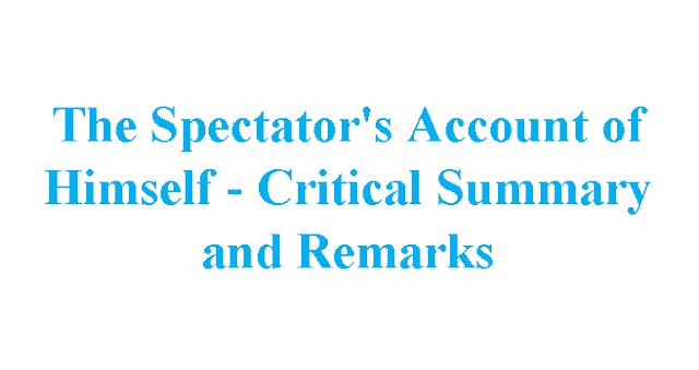 The Spectator's Account of Himself - Critical Summary and Remarks- Literature Xpres
