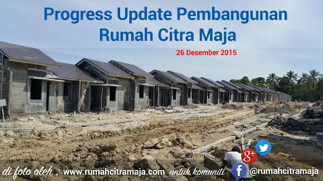 Foto progres pembangunan rumah Citra Maja Raya per 26 Desember 2015