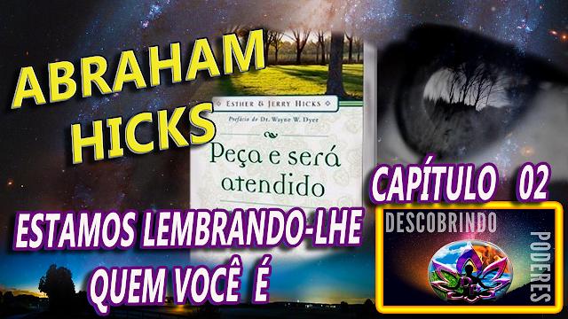 Abraham Hicks - Peça e lhe Será concedido - capitulo 02