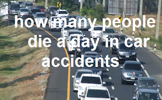 how many people die a day in car accidents