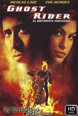 Ghost Rider El Motorista Fantasma [1080p] [Latino-Ingles] [MEGA]