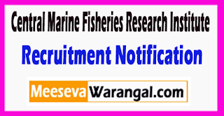 CMFRI Central Marine Fisheries Research Institute Recruitment Notification 2017 Last Date 26-06-20217